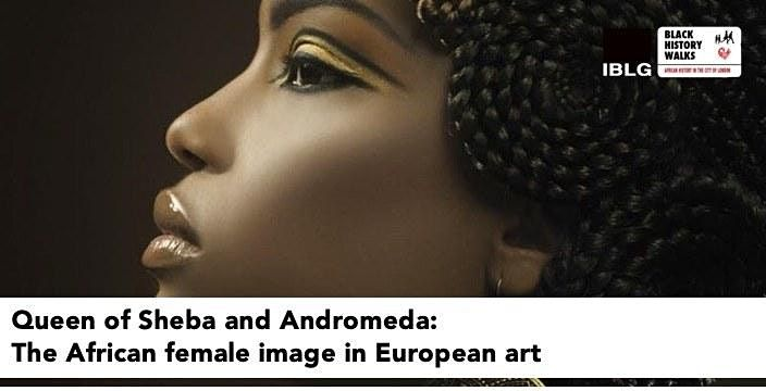Queen of Sheba + Andromeda: The African female image in European art, 21 March | Online Event | AllEvents.in