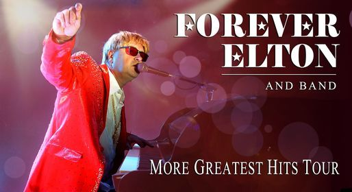 Forever Elton - Greatest Hits Tour