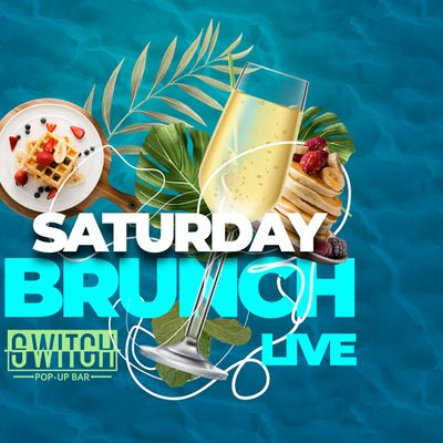 Saturday Brunch Live at Switch Pop-Up Bar