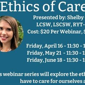 Ethics of Care Series with Shelby Clark LCSW LSCSW RYT-200