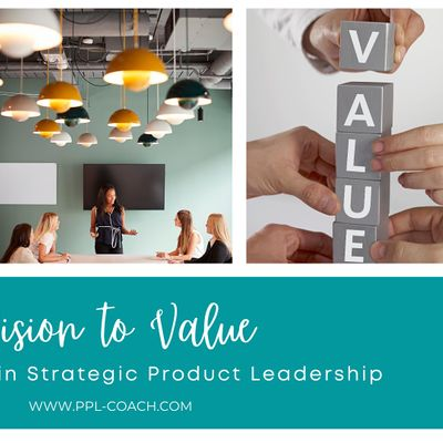 Vision to Value  Masterclass in Strategic Product Leadership
