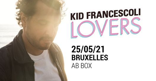 Postponed: Kid Francescoli   Ancienne Belgique, 25 May   Event in Brussels   AllEvents.in
