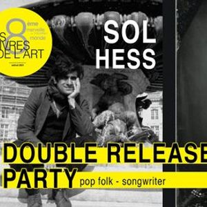 Les Vivres de lArt  Sol Hess (release party)