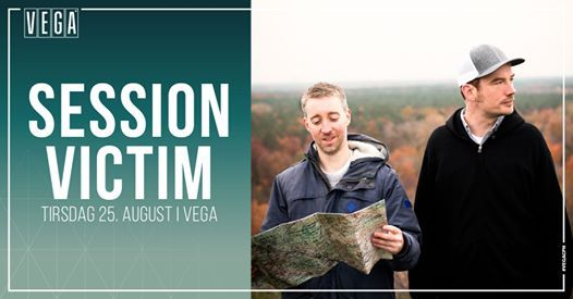 Session Victim - VEGA - Aflyst