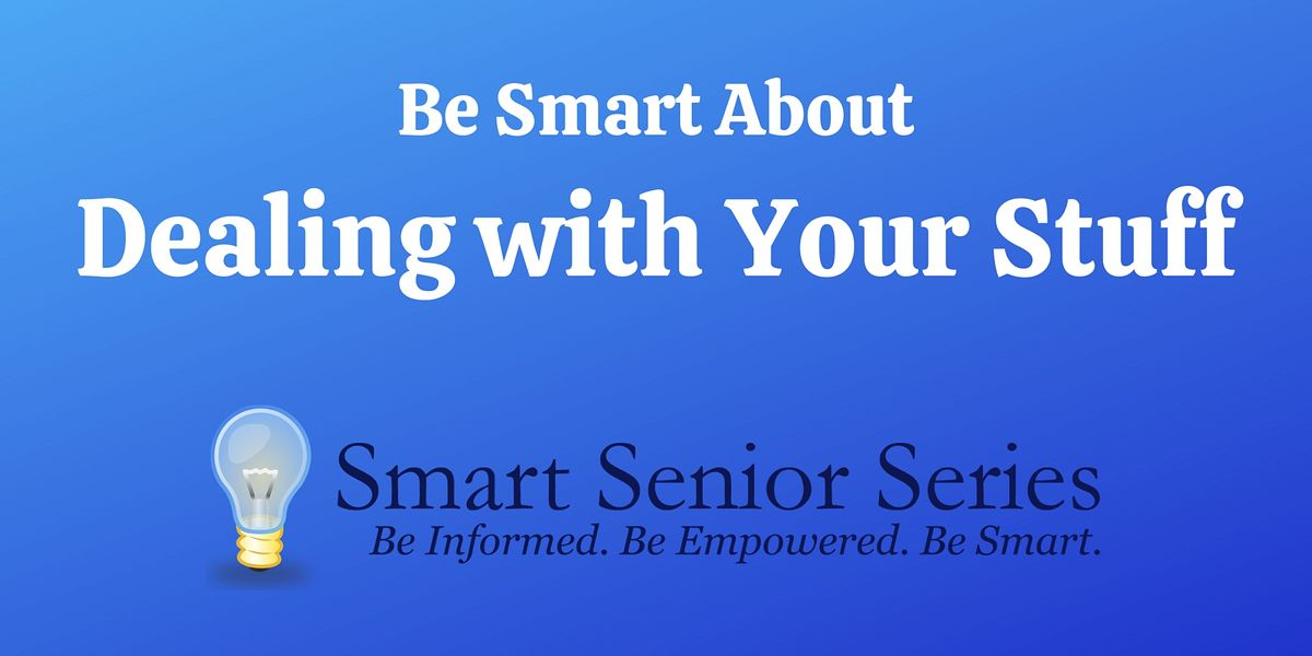 Smart Senior Series: Be Smart About Dealing with Your Stuff, 12 August   Event in Arlington   AllEvents.in