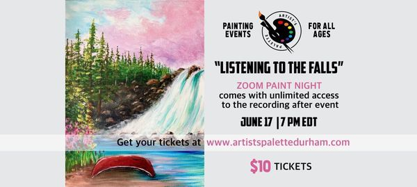 """""""Listening to the Falls""""- Paint Night on Zoom, 17 June 