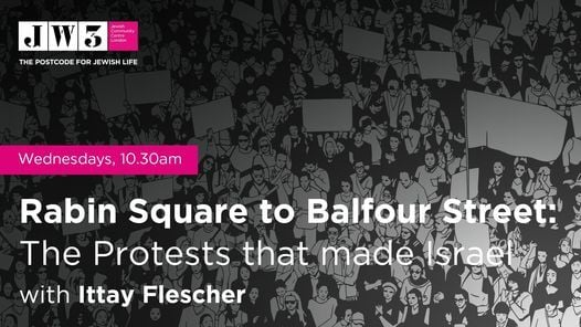 Rabin Square to Balfour Street: The Protests that made Israel | Event in London | AllEvents.in