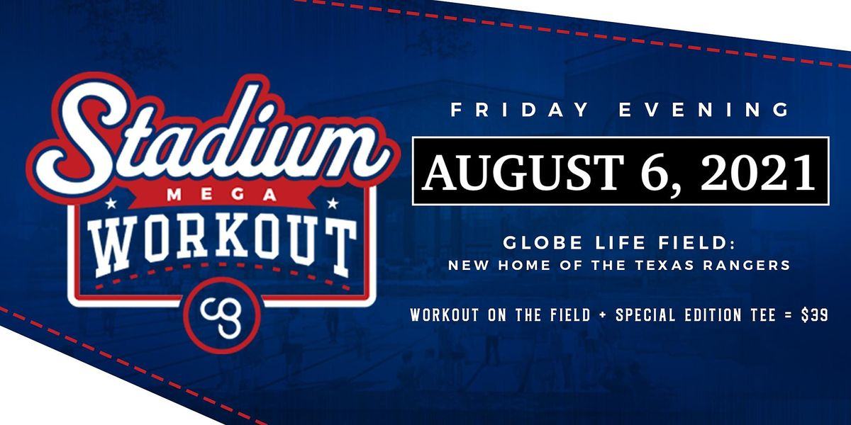 CG Stadium Mega Workout - Hosted By The Texas Rangers, 6 August   Event in Arlington   AllEvents.in