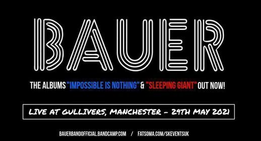 Bauer Live At Gullivers Manchester - Tickets onsale now
