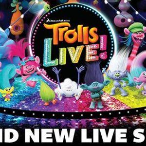 Trolls Live - Cancelled