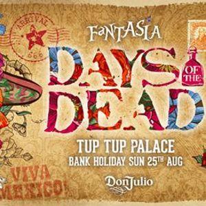 Bank Holiday Sunday Days Of The Dead Fantasia Tup Tup Palace