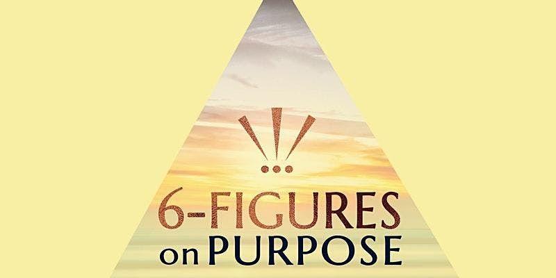 Scaling to 6-Figures On Purpose - Free Branding Workshop - Riverside, CA° | Event in Riverside, CA | AllEvents.in