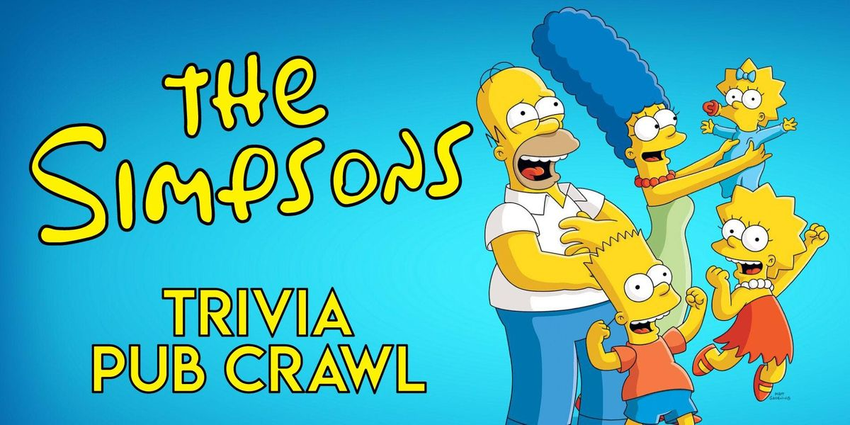 The Simpsons Trivia Pub Crawl - Downtown Houston - Jan. 18th