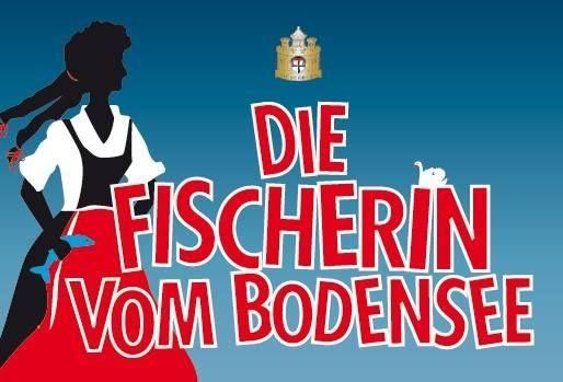 Die Fischerin vom Bodensee Das Musical