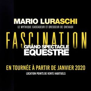 Mario Luraschi -Fascination Grand Spectacle questre  Toulouse