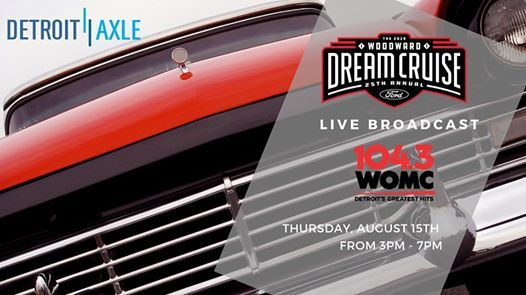 Woodward Dream Cruise LIVE Broadcast with 104 3 WOMC at