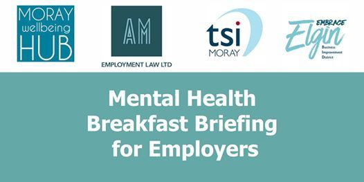 FREE Mental Health Breakfast Briefing Employment law & first aid principles. 14th January 8am-10am Inkwell Elgin