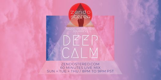 Zendo Stereo: Deep Calm Music Meditation | Online Event | AllEvents.in