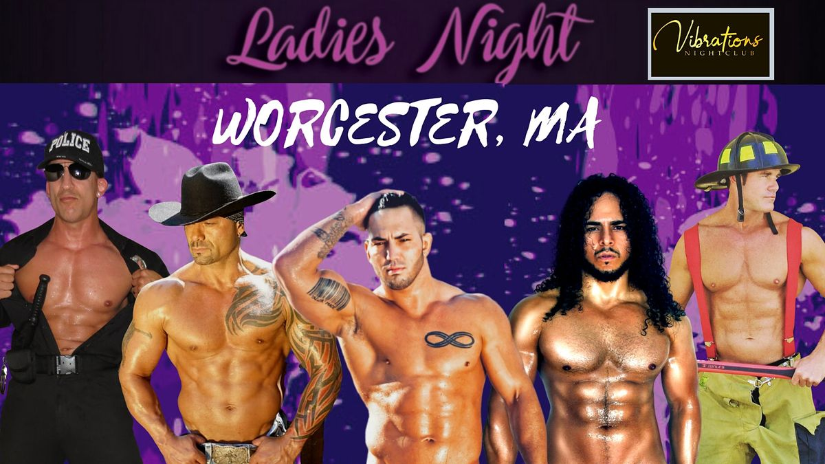 Live Male Revue Show  Ladies Night Worcester MA at Vibrations Nightclub