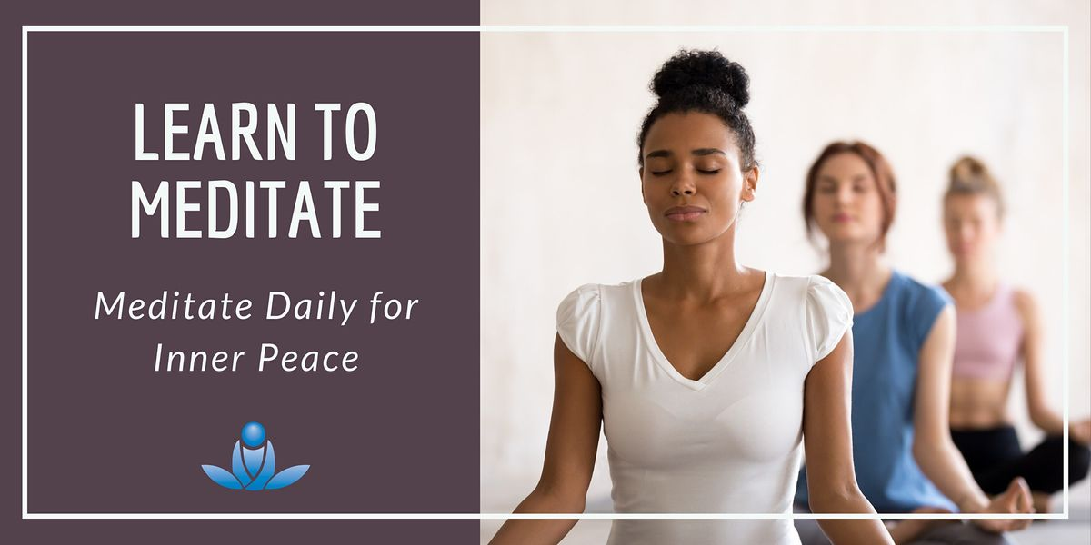 Learn to Meditate  Meditate Daily for Inner Peace