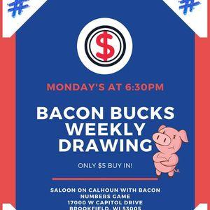 Bacon Bucks Weekly Drawing
