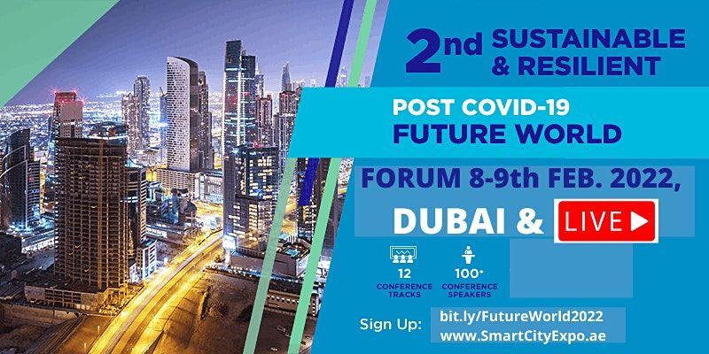 2nd International Sustainable & Resilient Future World Forum 2022, Dubai, 8 February   Event in Dubai