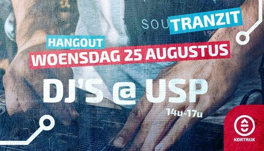 Hangout: DJ's @ USP Part 2, 25 August | Event in Kortrijk | AllEvents.in