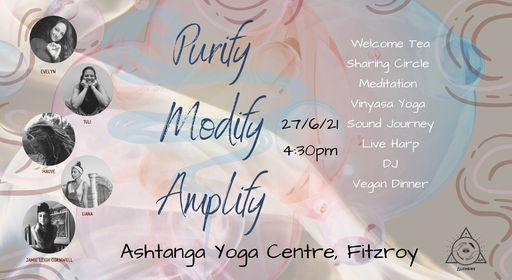 Purify, Modify, Amplify - Tea, Yoga, DJ, Sound Journey, Food and Community Feat. Mauve & Liana, 27 June
