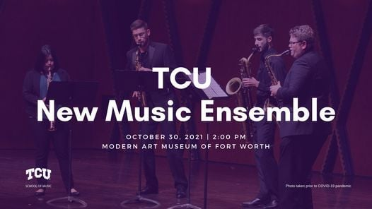 TCU New Music Ensemble at the Modern, 30 October | Online Event | AllEvents.in