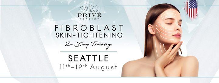 Fibroblast-Skin Tightening Training / Seattle, US at Seattle