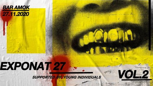 Exponat 27 - supported by: young individuals vol.2, 27 November | Event in Sofia | AllEvents.in