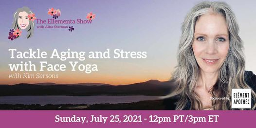 Tackle Aging and Stress with Face Yoga, 25 July | Online Event | AllEvents.in