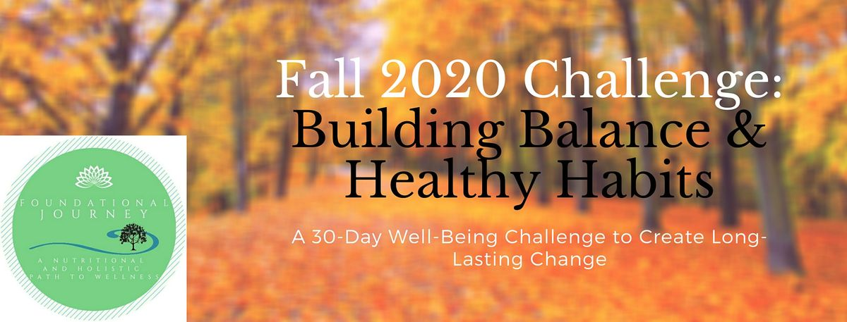 Fall 2020 Challenge - Building Balance & Healthy Habits | Online Event | AllEvents.in