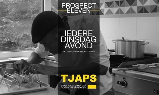 TJAPS: Elke dinsdagavond met Chef Roi Reserveren @Prospect Eleven | Event in Amsterdam | AllEvents.in