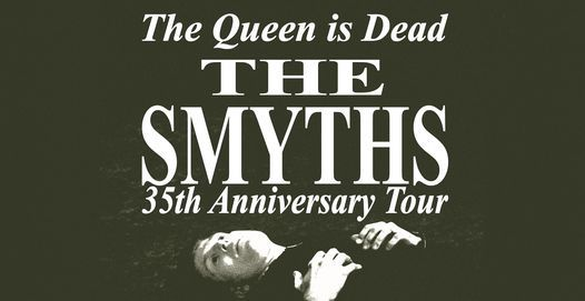 The Smyths - The Queen is Dead 35th Anniversary Tour, 28 August | Event in Peterborough | AllEvents.in