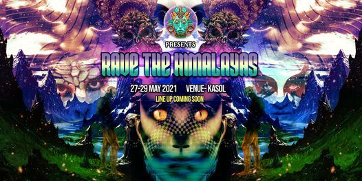 Rave The Himalaya 3.0 (2021), 28 May | Event in Kasol | AllEvents.in