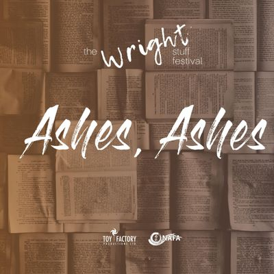 The Wright Stuff Festival - Ashes Ashes