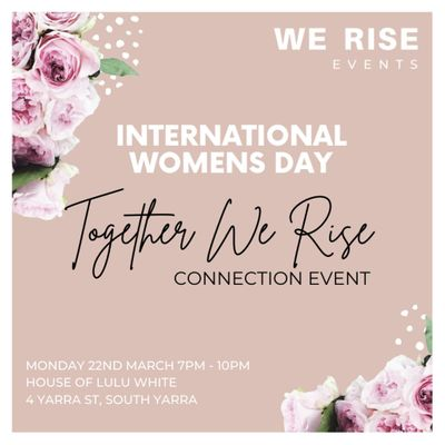 International Womens day  Together We Rise Connection Event