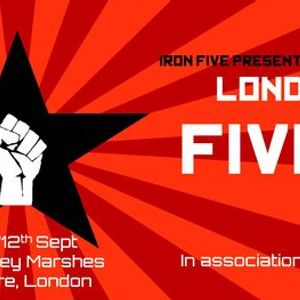 Iron Five presents. London Fives