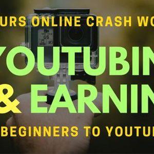 Youtube and Earning 3 Hours Online Crash Workshop