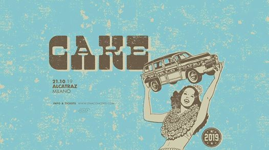 CAKE live  Alcatraz - Milano