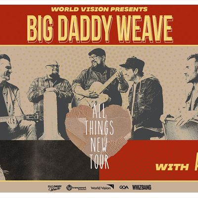 Big Daddy Weave - All Things New Tour