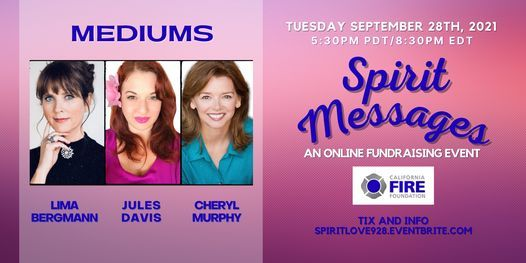 Spirit Messages Fundraiser Event for California Fire Foundation with Mediums Jules , Cheryl and Lima, 28 September