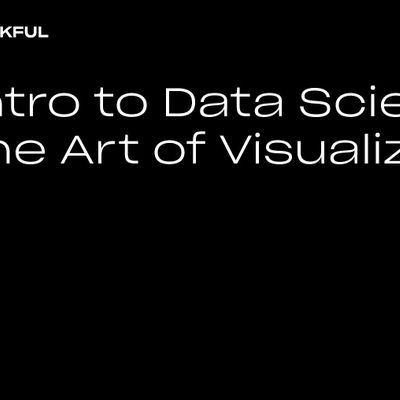 Thinkful Webinar  Intro to Data Science The Art of Visualizations