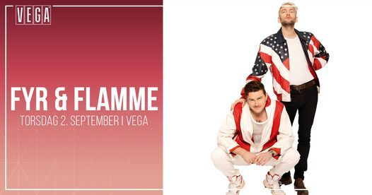Fyr Og Flamme [support: Blæst] - VEGA - Venteliste, 2 September | Event in Copenhagen | AllEvents.in