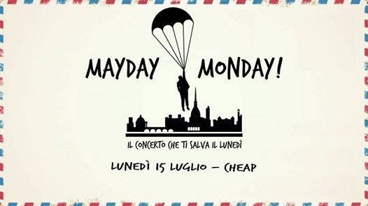 Mayday Monday presenta Cheap  La Cricca