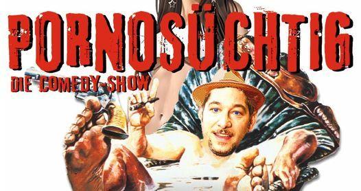 Pornosüchtig - die Comedy-Show | Event in Stuttgart | AllEvents.in