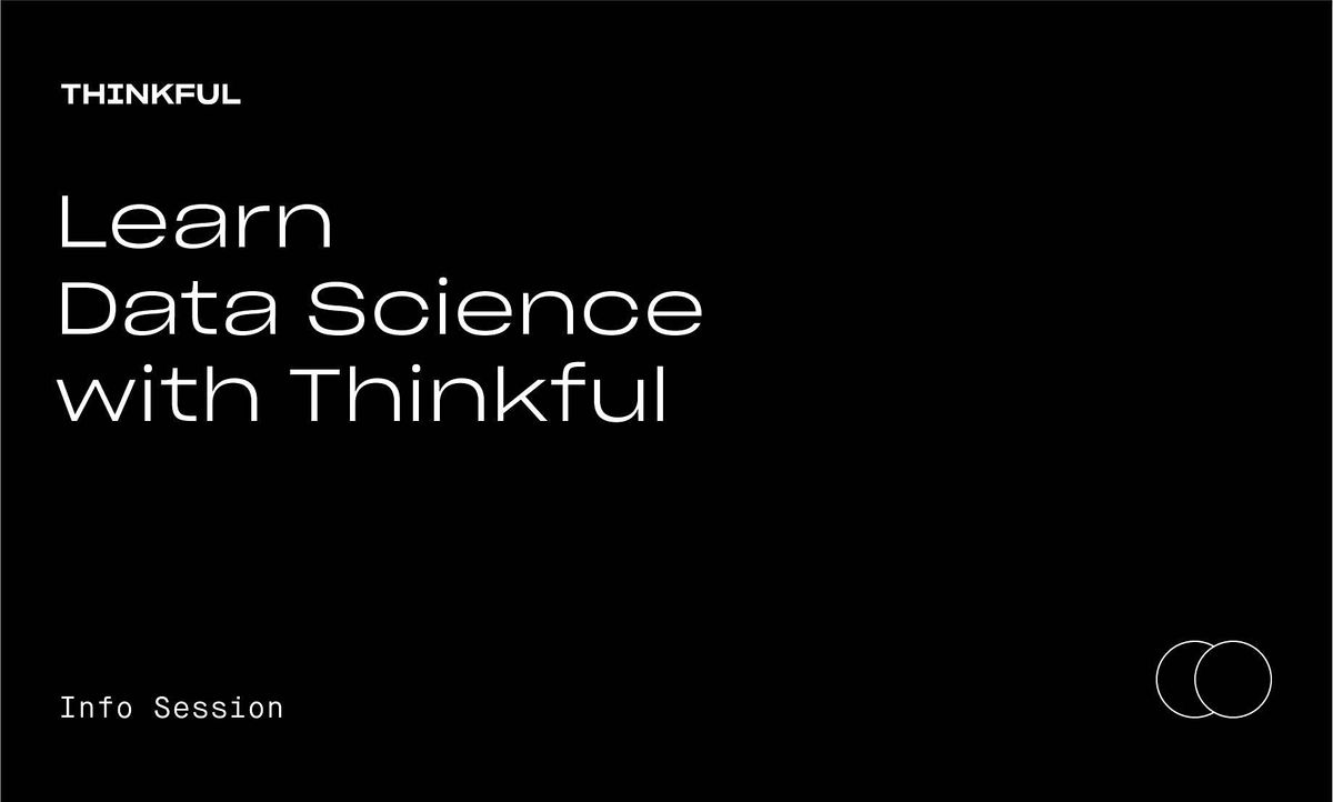 Thinkful Webinar | Learn Data Science With Thinkful, 29 March | Event in San Jose | AllEvents.in