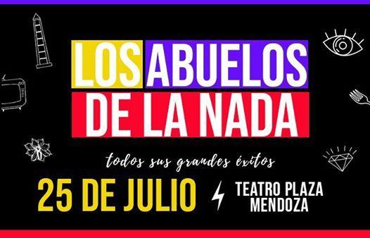 Los Abuelos De La Nada  25 de julio - Teatro Plaza Mendoza