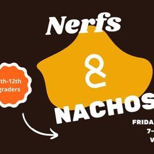 Nachos & Nerfs (7th-12th grade students)